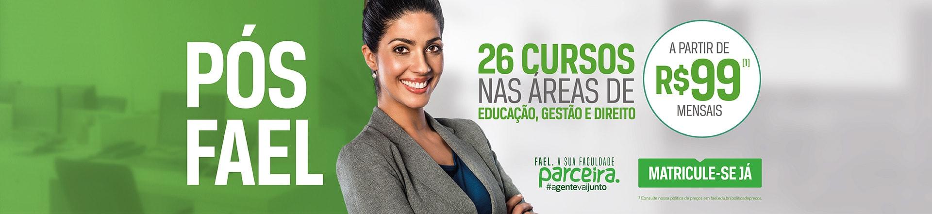 POS FAEL - 26 cursos nas áreas de Educação, Gestão e Direito